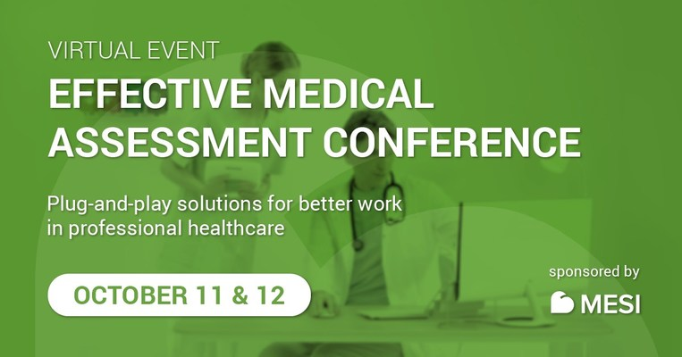 Virtual event: Effective Medical Assessment Conference, Plug-and-play solutions for better work in professional healthcare, October 11 and 12, 2021. Sponsored by MESI